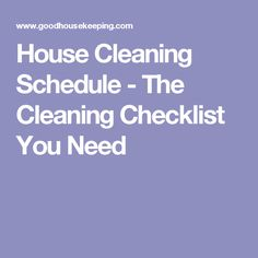 House Cleaning Schedule - The Cleaning Checklist You Need