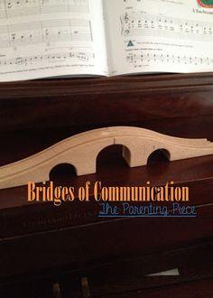 The Parenting Piece: Bridges of Communication