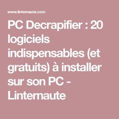 PC Decrapifier : 20 logiciels indispensables (et gratuits) à installer sur son PC - Linternaute