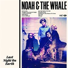 Noah And The Whale | Last Night On Earth