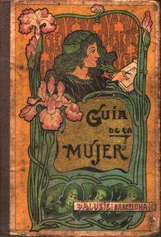GUÍA DE LA MUJER. Faustino Paluzíe. Hijos de Paluzíe Editores. Barcelona, 1908.