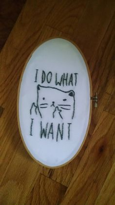 I do what I want - embroidery - Imgur