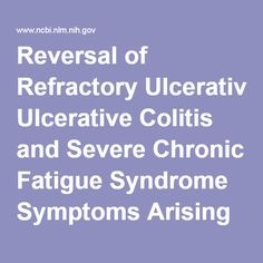Reversal of Refractory Ulcerative Colitis and Severe Chronic Fatigue Syndrome Symptoms Arising from Immune Disturbance in an HLA-DR/DQ Genetically ... - PubMed - NCBI