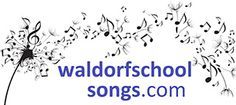 Waldorf School Songs - a site with over 1,000 songs. Recordings and sheet music.