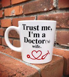 Trust me I'm a Doctor('s) wife mug, medical spouse coffee cup, stethoscope glass, custom mug, gift idea her her, medical school graduation