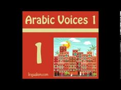 Arabic Voices 1: Authentic Listening and Reading Practice in Modern Standard Arabic and Colloquial Dialects - Lingualism.com