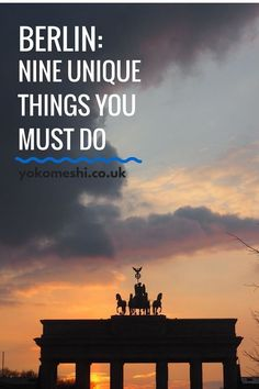 My guide to nine unique things you must to do in Berlin, Germany   www.yokomeshi.co.uk