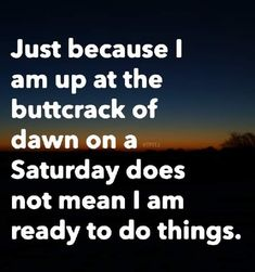 Single And Happy, I Am Ready, I Survived, Sayings, Funny, Dawn, Sunrise, Friday, Coffee