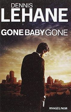 Gone baby gone de Dennis Lehane…