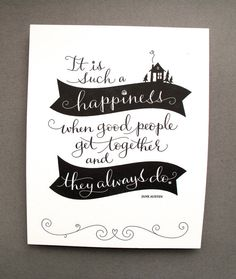 Tag Team Tompkins  LETTERPRESS ART PRINT-It is such a happiness when good people get together and they always do. Jane Austen  I saw this this weekend when I was at Powell's and thought it was so adorable!