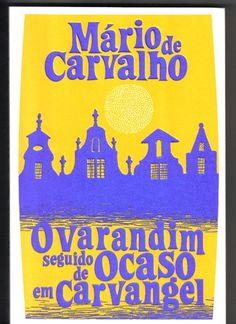 «o varandim + ocaso em carvangel» de mário de carvalho