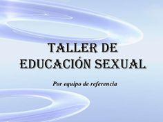Taller de educación sexual Por equipo de referencia