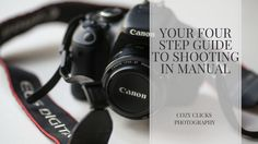 Want to shoot in manual? Here is a simple four step guide to get you started today!