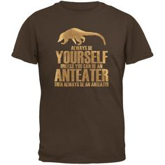 Always Be Yourself Anteater Brown Youth T-Shirt