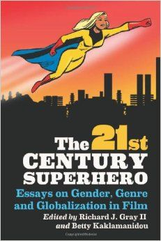 The 21st Century Superhero: Essays on Gender, Genre, and Globalization in Film. c. 2011. --Call # 791.6 S95g