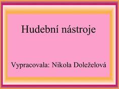 Hudební nástroje Vypracovala: Nikola Doleželová - ppt stáhnout Crafts For Kids To Make, Diy And Crafts, How To Make, Teacher, Music, Bassoon, Musica, Professor, Musik