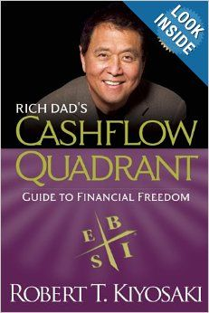 Rich Dad's CASHFLOW Quadrant: Rich Dad's Guide to Financial Freedom: Robert T. Kiyosaki: 9781612680057: Amazon.com: Books