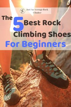 The 5 Best Rock Climbing Shoes For Beginners includes, five different brands of rock climbing shoes that are good for beginners and to wear for long periods of time. Rock Climbing Pants, Rock Climbing Workout, Climbing Outfits, Rock Climbing For Beginners, Expensive Shoes, Most Comfortable Shoes, Best Rock, Me Too Shoes, Amigurumi