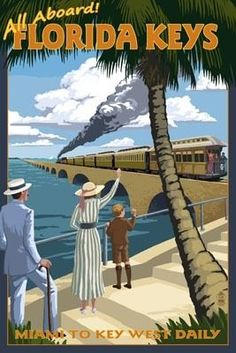 "RETRO POSTERS - Key West ""All Aboard"" The Flagler Railroad 