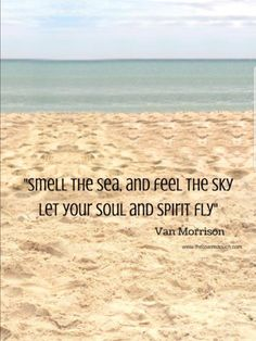 One of my favorite songs! ~Beach Quotes - Smell the sea and feel the sky. let your soul and spirit fly - travel quotes - vacation inspiration - beach love - van morrison- into the mystic. Deep Relationship Quotes, Friday Quotes Humor, Motivacional Quotes, Beach Quotes And Sayings, Beach Qoutes, Daily Quotes, Nature Quotes, Quotes On Sea, Quotes About The Sea