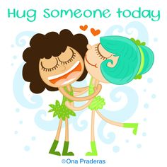Hug someone today! #GivingTuesday #qotd #positivequotes #happydoodlequotes http://www.onapraderas.com/hug-someone-today/