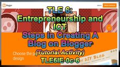 TLE 6 Entrepreneurship and ICT - Steps on Creating a Blog on Blogger Science Education, Health Education, Physical Education, Economics Lessons, Home Economics, Human Body Unit, Deaf Culture, Disability Awareness, Creating A Blog