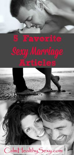 Favorite Sexy Marriage Articles - Simple ways for busy married women to feel sexy and enjoy sex and intimacy in their marriages. Marriage tips | Marriage advice | Sexy marriage | Love