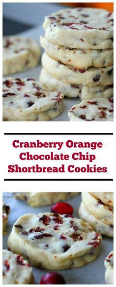 Holiday Cranberry Orange Chocolate Chip Shortbread Cookies