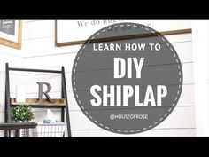 DIY SHIPLAP TUTORIAL: How to plank your walls the easy & inexpensive way! - YouTube