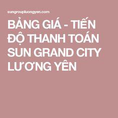 BẢNG GIÁ - TIẾN ĐỘ THANH TOÁN SUN GRAND CITY LƯƠNG YÊN