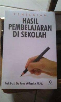Buku Penilaian Hasil Pembelajaran Di Sekolah. Pengarang Prof. Dr. S. Eko Putro Widoyoko, M.Pd.