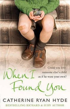 When I Found You by Catherin Ryan Hyde. Read in March 2012