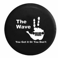 The Jeep Wave – You Either Get it Or You Don't Spare Tire Cover OEM Vinyl Black 32 in Superior Quality Thick Automotive/Marine Grade Vinyl for longest fits: Wrangler JK Sa… Jeep Wrangler Tire Covers, Jeep Wrangler Tires, Jeep Spare Tire Covers, Best Jeep Wrangler, Jeep Tire Cover, Jeep Tj, Tire Covers For Jeeps, Jeep Gear, Jeep Rubicon
