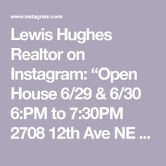 """Lewis Hughes Realtor on Instagram: """"Open House 6/29 & 6/30 6:PM to 7:30PM 2708 12th Ave NE Olympia Across from Skateland off South Bay Rd SIZZLING HOT PROPERTY! $550k Urban…"""" Olympia, Open House, Real Estate, Urban, Hot, Instagram, Real Estates"""