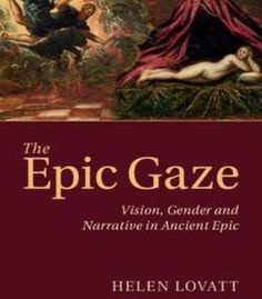 The Epic Gaze: Vision Gender And Narrative In Ancient Epic PDF