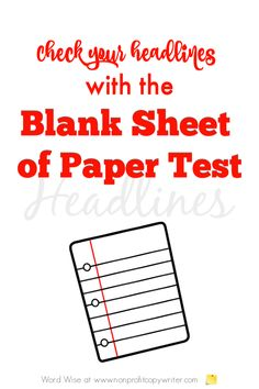 Use the Blank Sheet of Paper Test to write a better headline with Word Wise at Nonprofit Copywriter #WritingTips Easy Writing, Article Writing, Blog Writing, Writing Tips, Blog Websites, Professional Writing, Email Subject Lines, Words To Use, Copywriter
