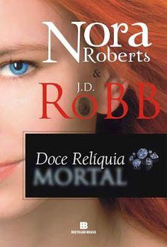 CCL - Cinema, Café e Livros: Doce Relíquia Mortal de Nora Roberts