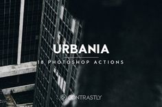 Urbania Photoshop Actions by Contrastly Shop on @creativemarket