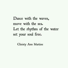 positive quotes & We choose the most beautiful Great Dance Quotes and Sayings for you.Dance with the waves, move with the sea. Let the rhythm of the water set your soul free. Poems by Christy Ann Martine - Nature Quotes most beautiful quotes ideas Citation Nature, Sea Quotes, Free Soul Quotes, Wild Quotes, Best Positive Quotes, Positive Life, Motivational Quotes, Inspirational Quotes, Travel Quotes
