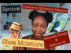 Review | Shea Moisture Manuka Honey & Mafura Oil Intensive Hydration Mas...