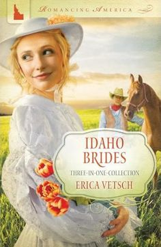 Idaho Brides (a three-in-one collection) by Erica Vetsch