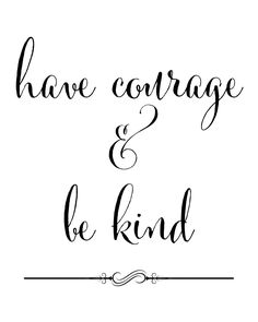 You'll love this free Have Courage and Be Kind Printable from the new Cinderella Movie.