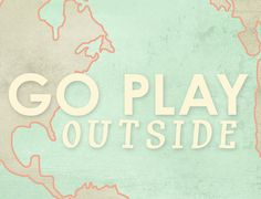 Go Play Outside graphic print / wanderlust coral