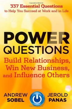 Power Questions: Build Relationships, Win New Business, and Influence Others by Andrew Sobel,http://www.amazon.com/dp/1118119630/ref=cm_sw_r_pi_dp_tKx3rb0GTEBJQTDX