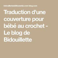 Traduction d'une couverture pour bébé au crochet - Le blog de Bidouillette