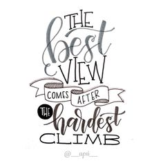 Handlettering Inspiration: the best view comes after the hardest climb The Words, Cliparts Free, Me Quotes, Funny Quotes, Sassy Quotes, Bible Quotes, Super Quotes, Wall Quotes, Quotable Quotes