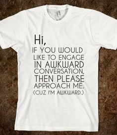 Hi I'm Awkward Funny TShirt by Anydaytees on Etsy, $24.99