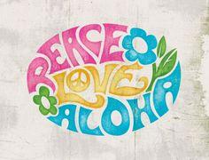 (Peace) Love Aloha
