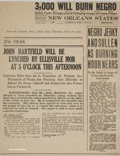 """1919, Jackson, Mississippi: A public invitation to a scheduled lynching, with the governor quoted as """"powerless to prevent it.""""  """"The officers have agreed to turn him over to the people of the city at 4 o'clock, when it is expected he will be burned..."""" The History of Lynching and Racial Terror"""
