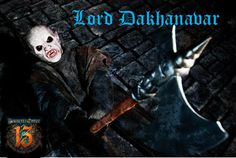 LORD DAKHANAVAR - check out our blog to learn more.  http://bennettscurse.blogspot.com/